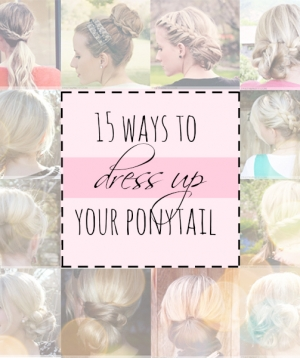 15 Ways To Dress Up Ponytail