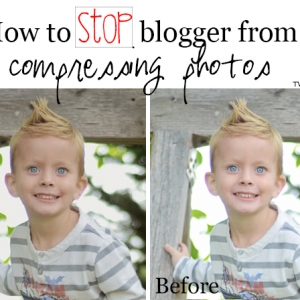 How to stop blogger from compressing your photos