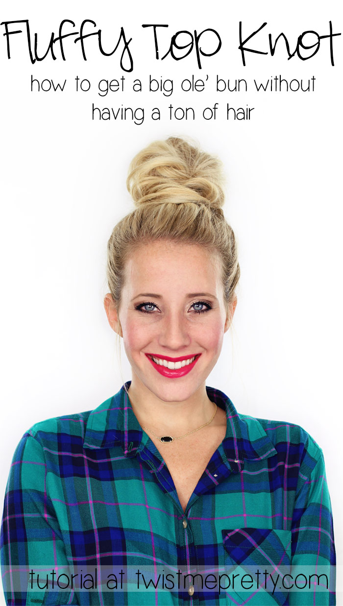 Fluffy Top Knot Tutorial Twist Me Pretty