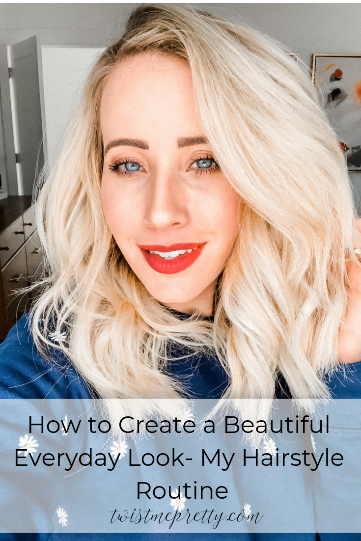 How to create a beautiful everyday look my hairstyle routine www.twistmepretty.com