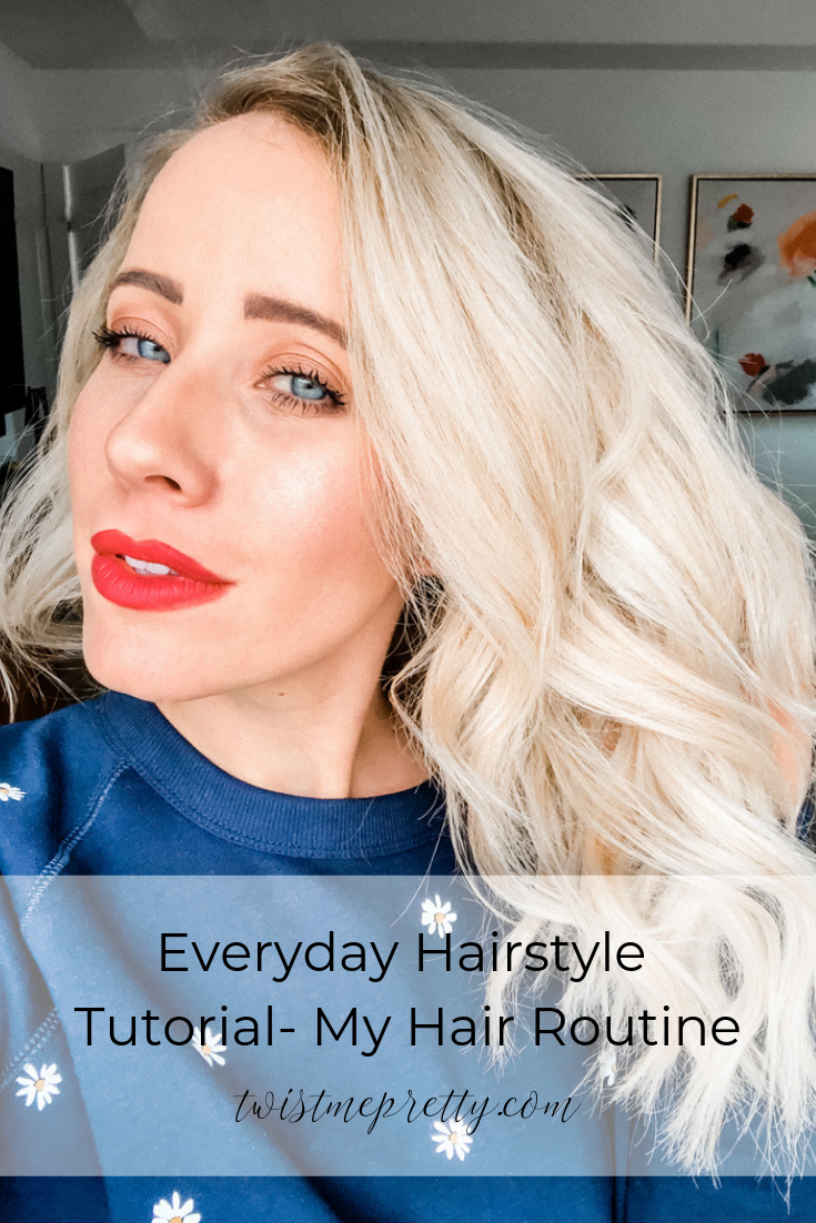 How to create a beautiful everyday look my hairstyle routine www.twistmepretty.com everyday hairstyle tutorial my hair routine