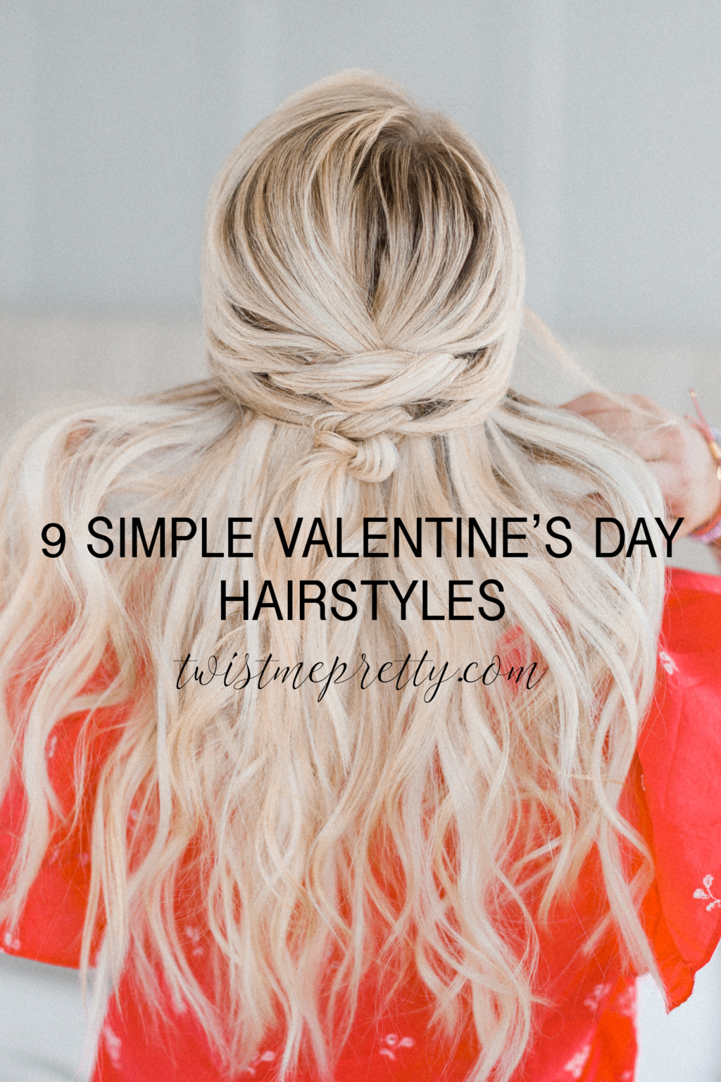 9 Quick Hairstyles For Valentines Day Style Round Up Twist Me Pretty