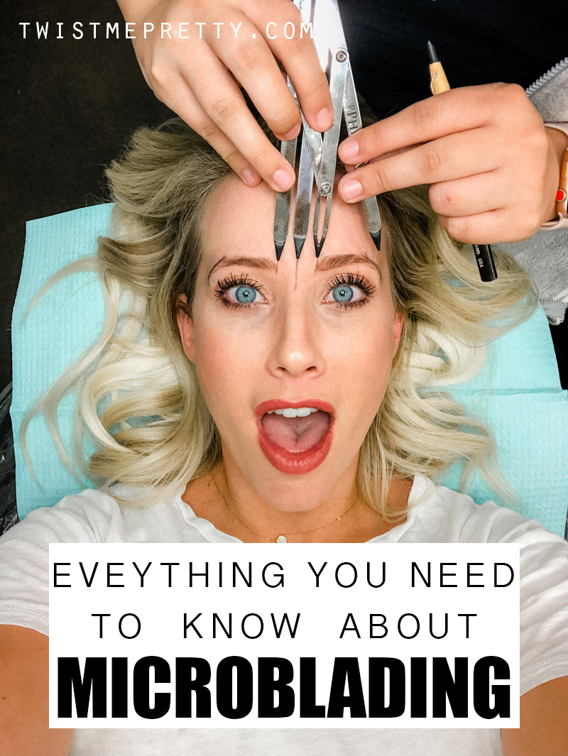 Everything You Need To Know About Microblading answers to all of your microblading questions with www.twistmepretty.com