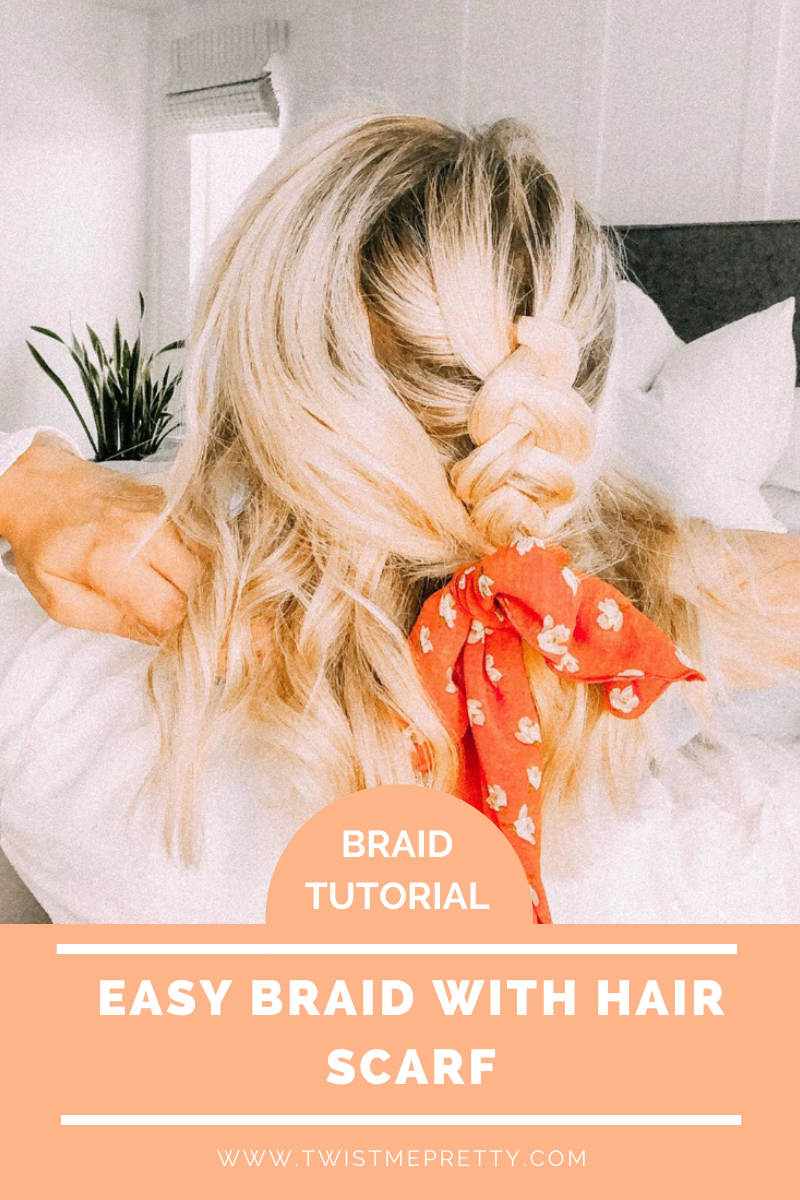 Easy Braid with Hair Scarf tutorial www.twistmepretty.com