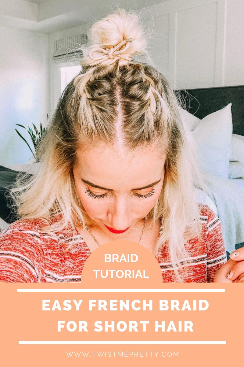 Braid tutorial: How to do an easy french braid for short hair. www.TwistMePretty.com