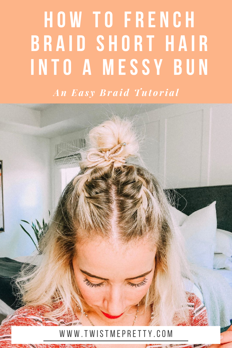 How to french braid short hair into a messy bun. www.twistmepretty.com