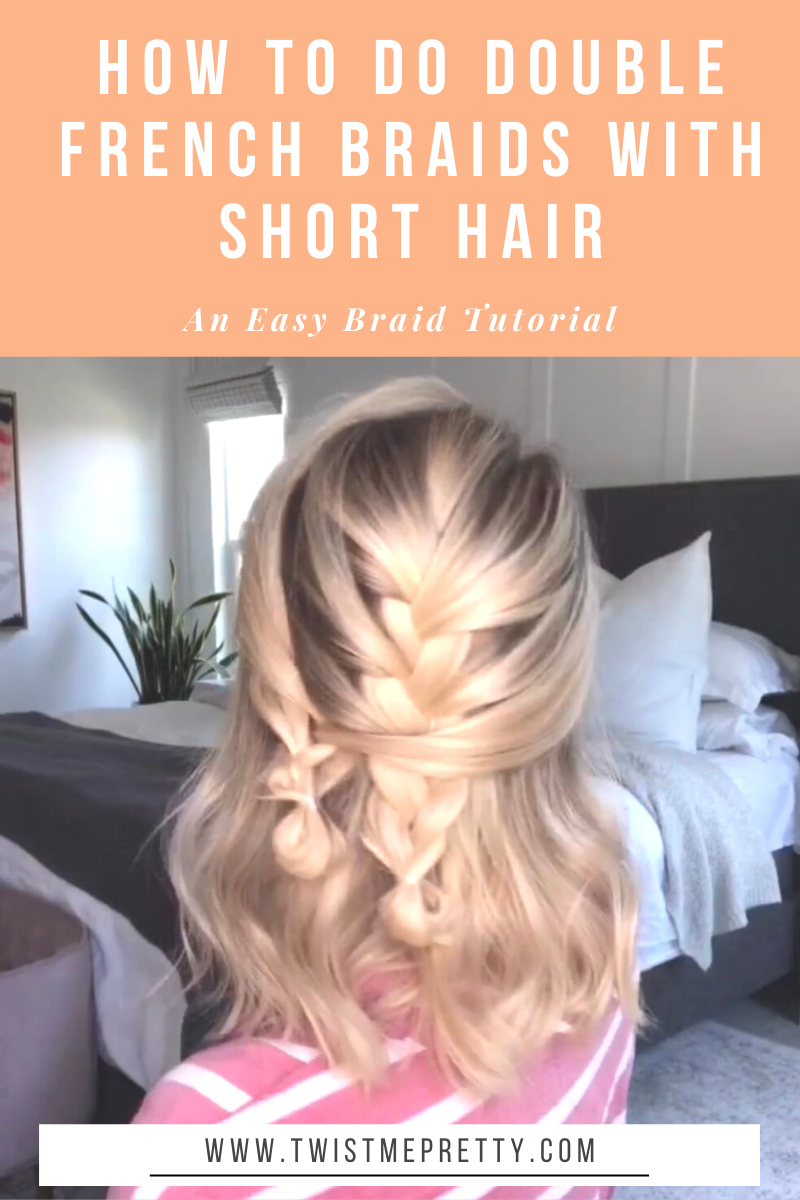 How to do double french braids with short hair. www.twistmepretty.com