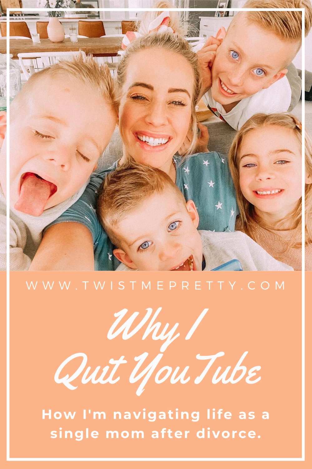 Why I quit YouTube--How I'm navigating life as a single mom after divorce. www.TwistMePretty.com