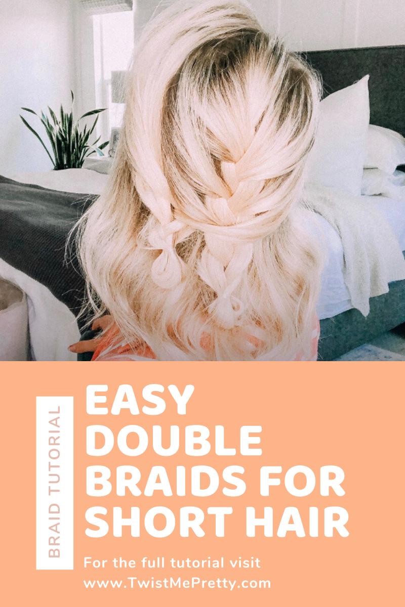 Easy double braids for short hair tutorial. www.TwistMePretty.com