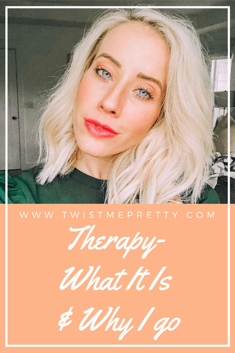 Therapy- What it is, and why I go. www.TwistMePretty.com