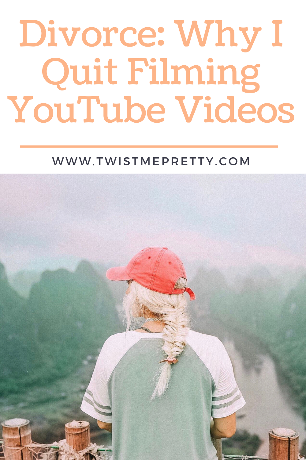 Divorce: Why I quit filming YouTube videos. www.TwistMePretty.com