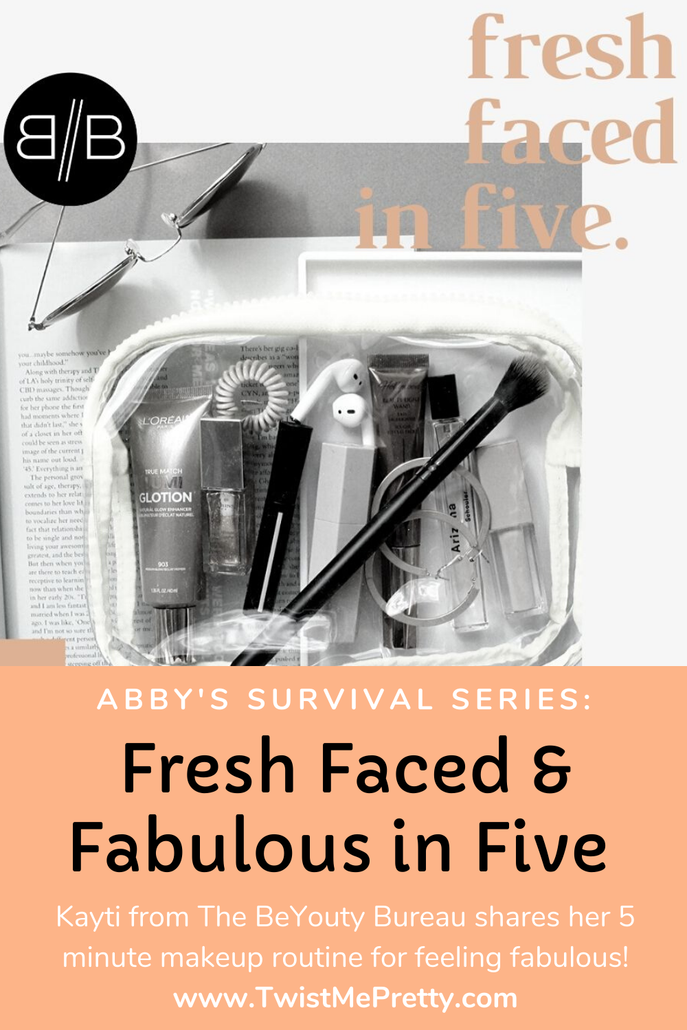 Abby's Survival Series- Fresh Faced and Fabulous in Five. www.TwistMePretty.com
