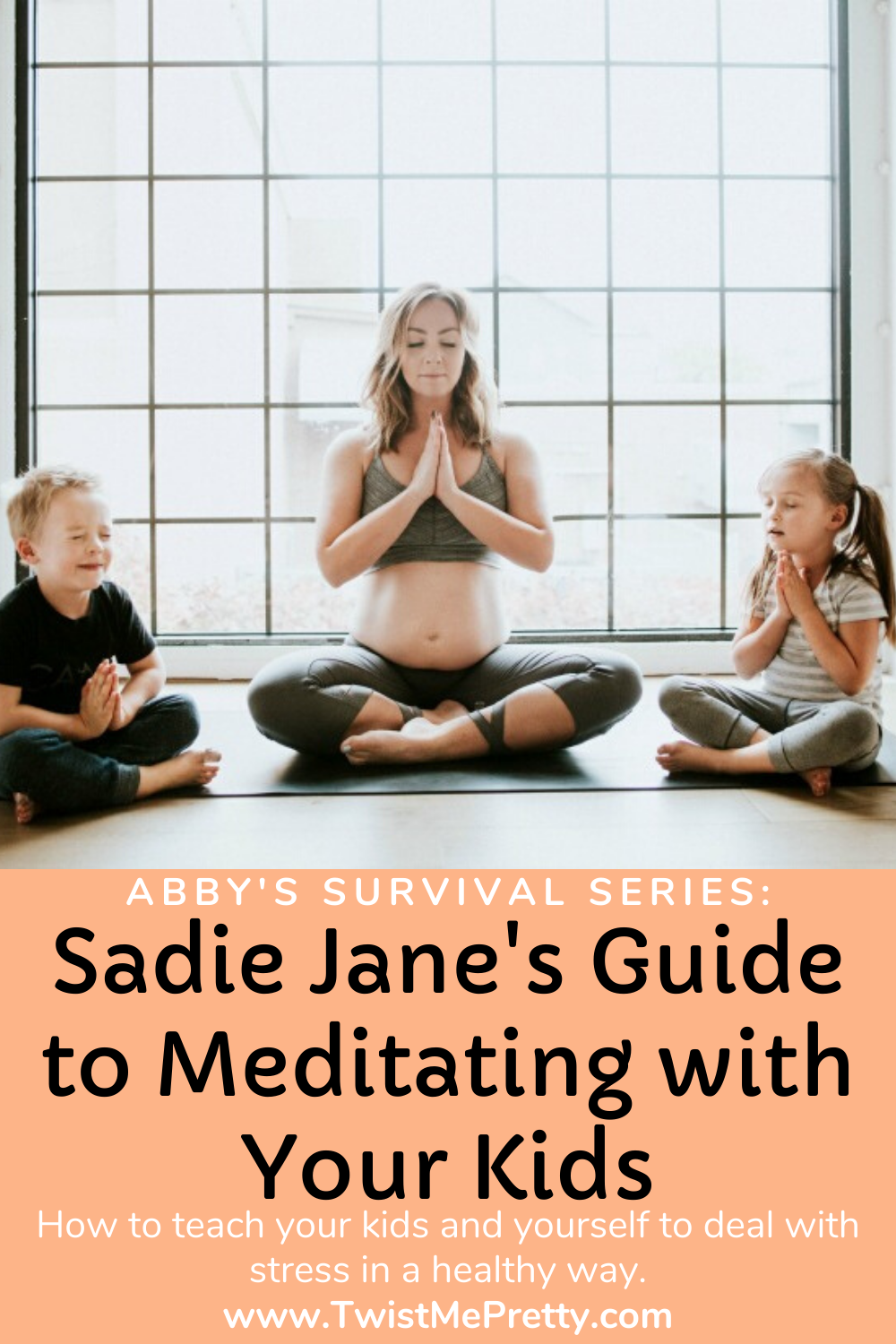 Abby's Survival Series: Sadie Jane's Guide to Meditating with Your Kids www.TwistMePretty.com