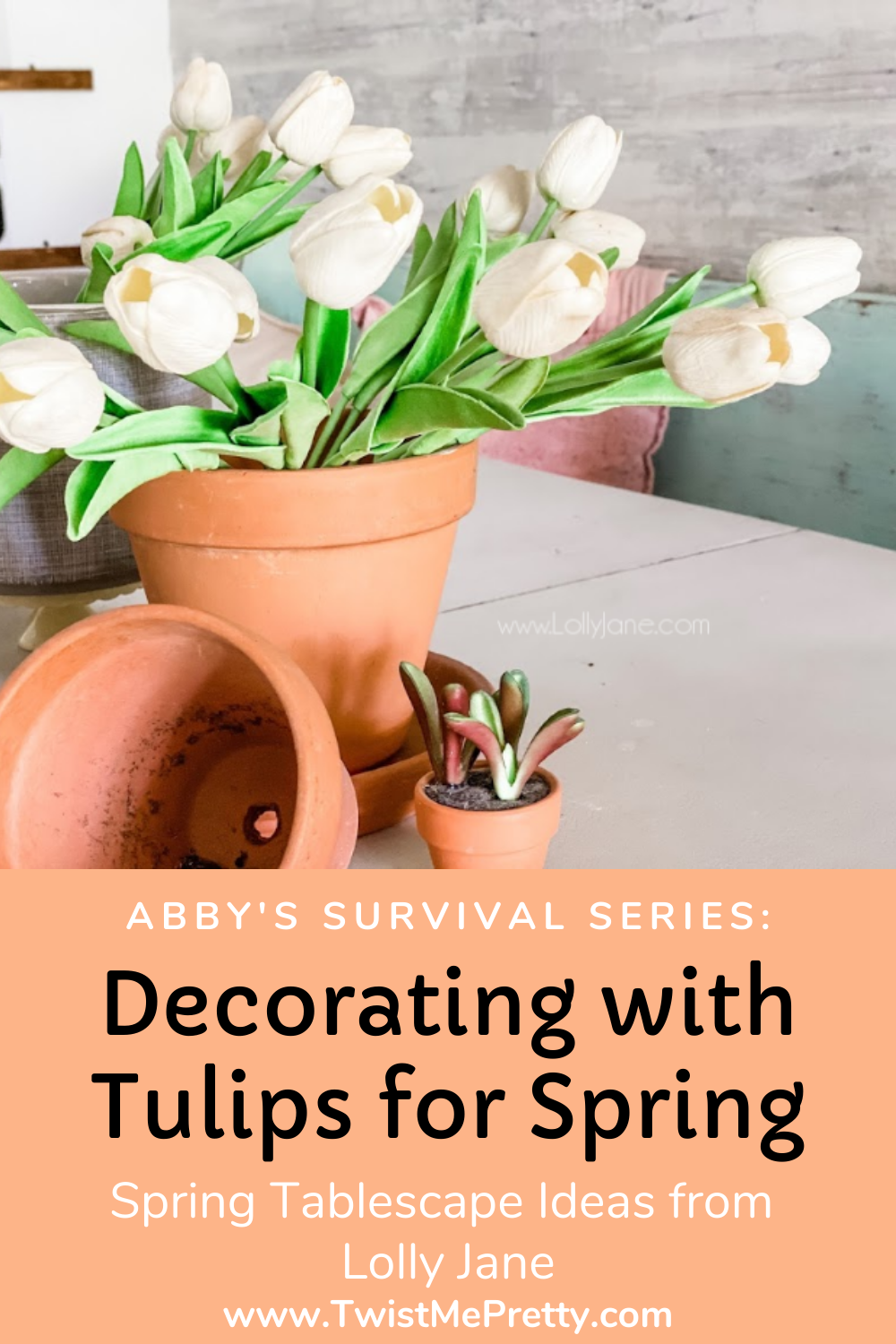 Abby's Survival Series: Decorating with Tulips for Spring www.TwistMePretty.com