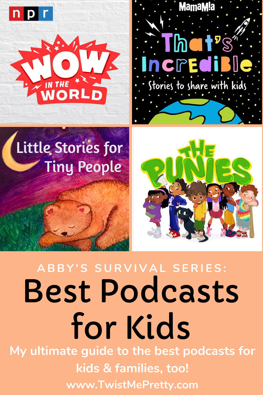 Abby's Survival Series- Best Podcasts for Kids. My ultimate guide to the best podcasts for your kids & your family, too! www.TwistMePretty.com
