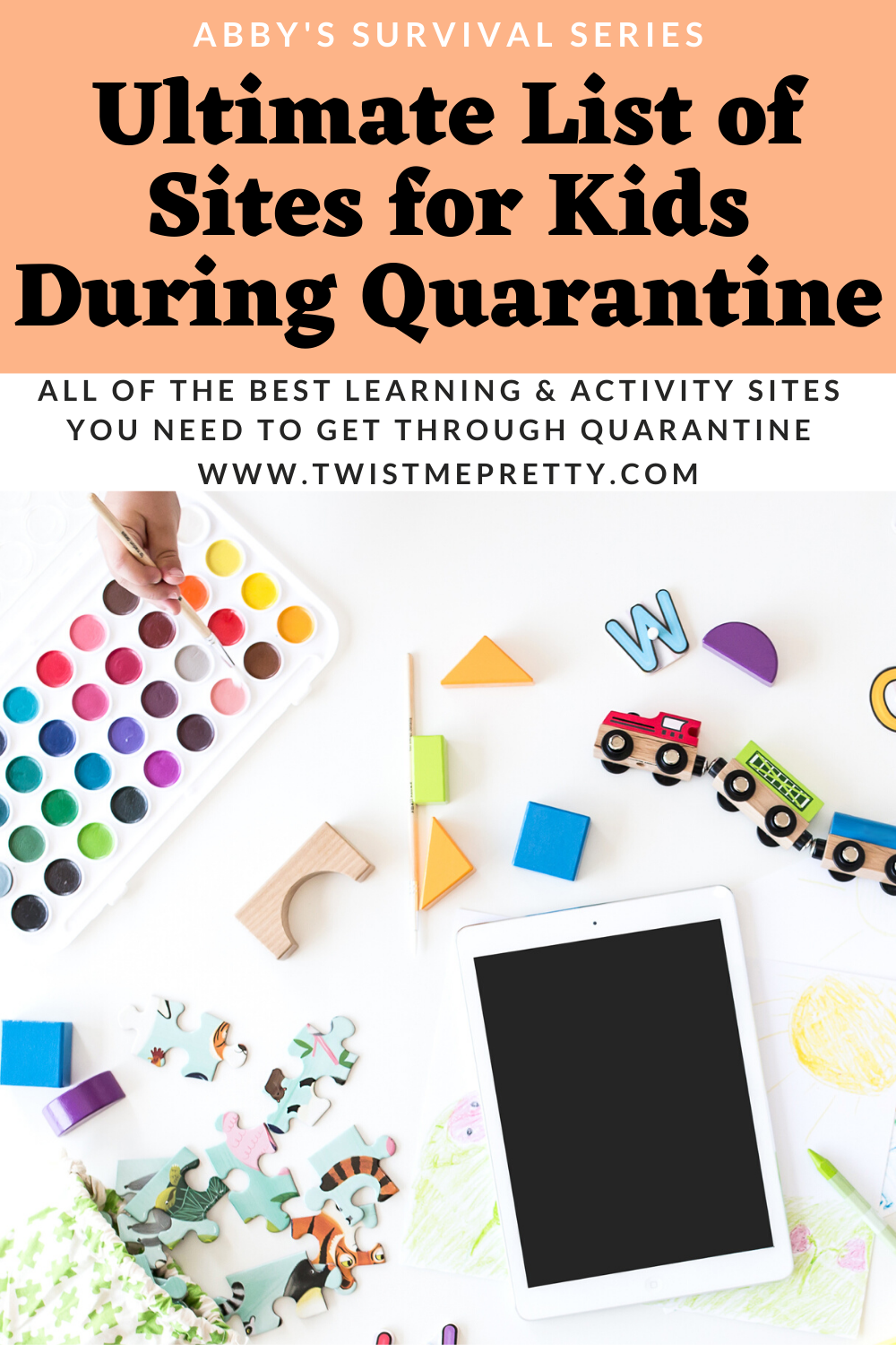 Abby's Survival Series: Ultimate List of Sites for Kids During Quarantine. All of the best learning & Activity sites you need. www.TwistMePretty.com