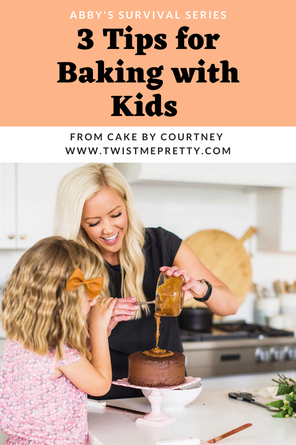 Abby's Survival Series- 3 Tips for Baking with Kids from Cake By Courtney. www.TwistMePretty.com