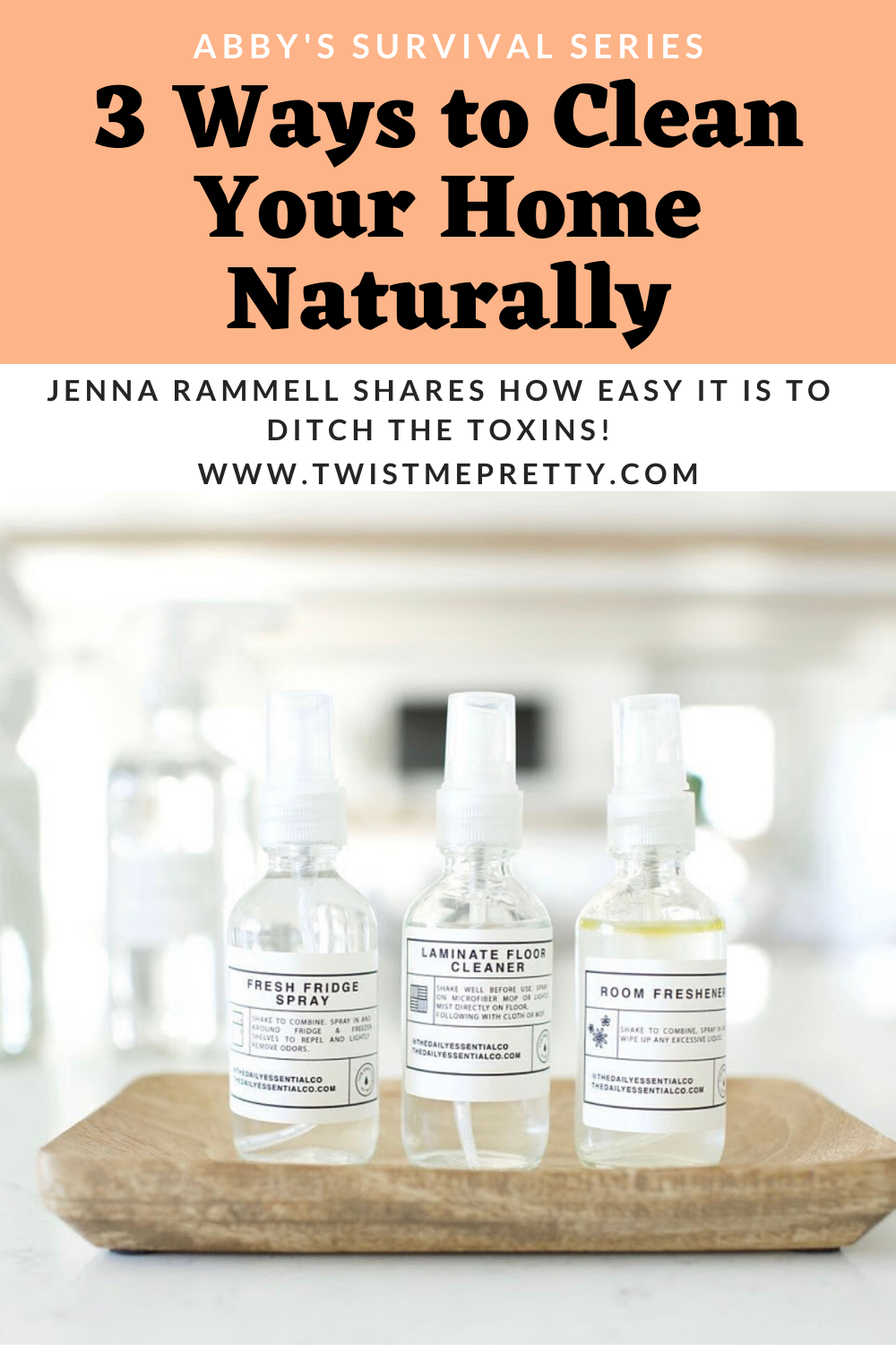 Abby's Survival Series- 3 Ways to Clean Your Home Naturally. Jenna Rammell shares how easy it is to ditch the toxins! www.TwistMePretty.com