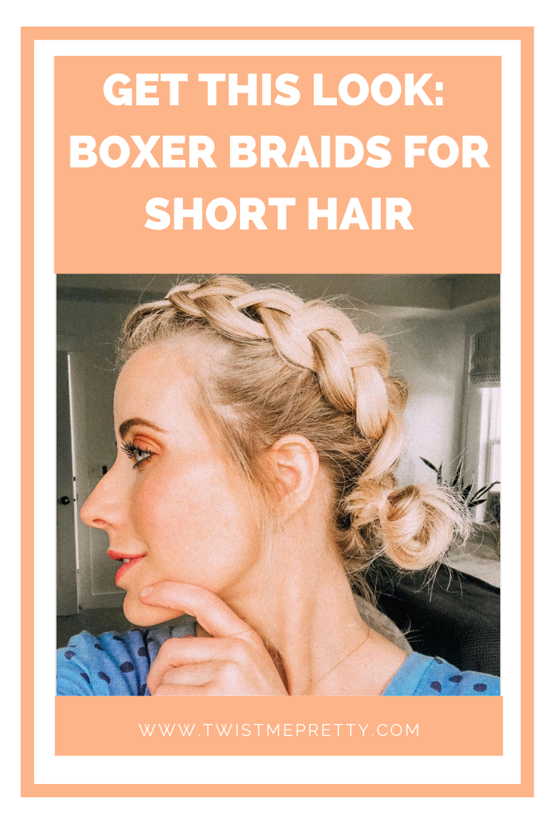 Get This Look: Boxer Braids for Short Hair www.TwistMePretty.com