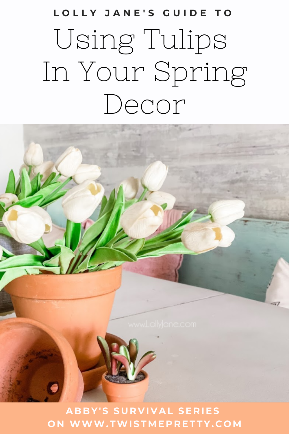 Abby's Survival Series: Using Tulips in Your Spring Decor www.TwistMePretty.com