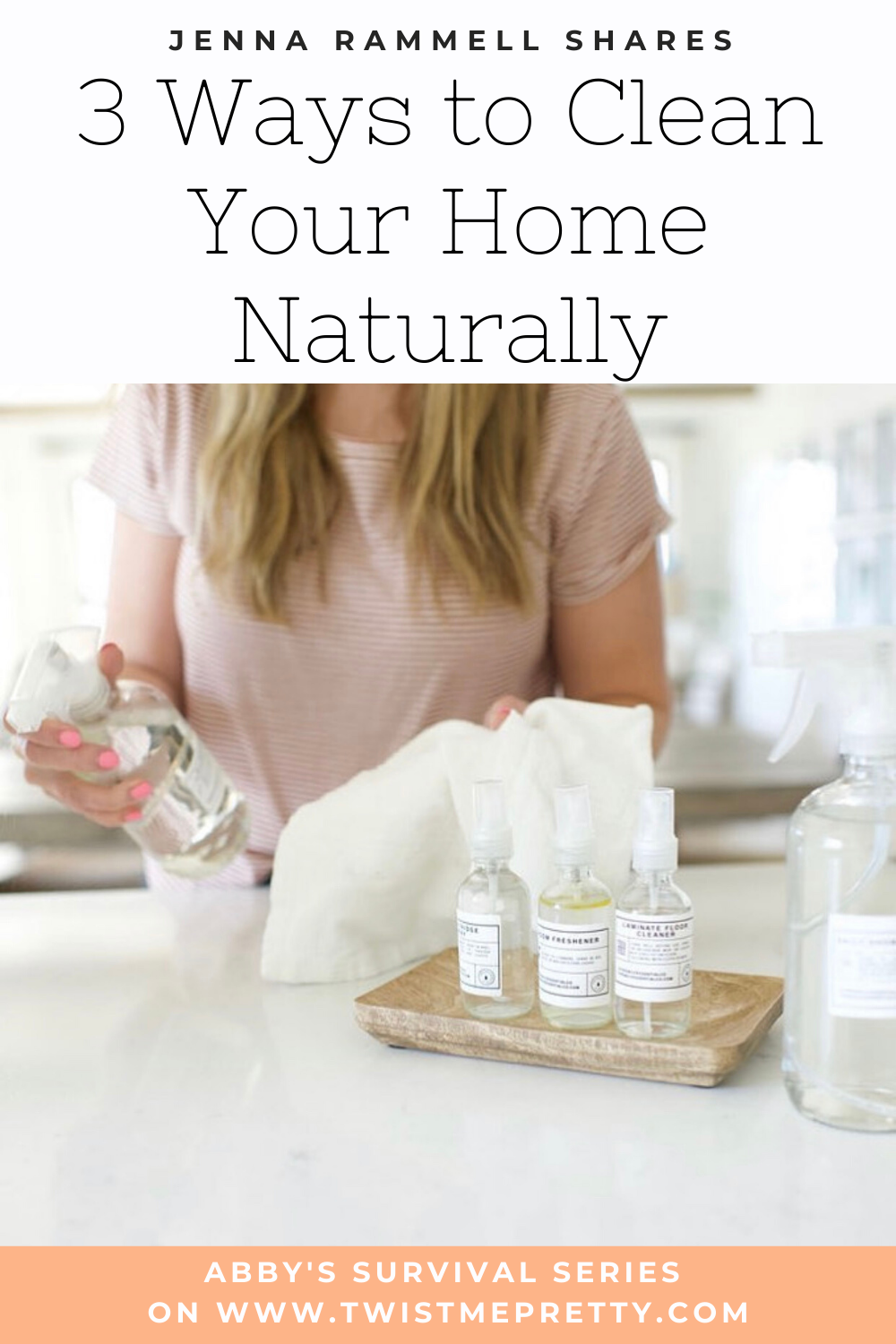 Jenna Rammell Shares 3 Ways to Clean Your Home Naturally. An Installment of Abby's Survival Series. www.TwistMePretty.com