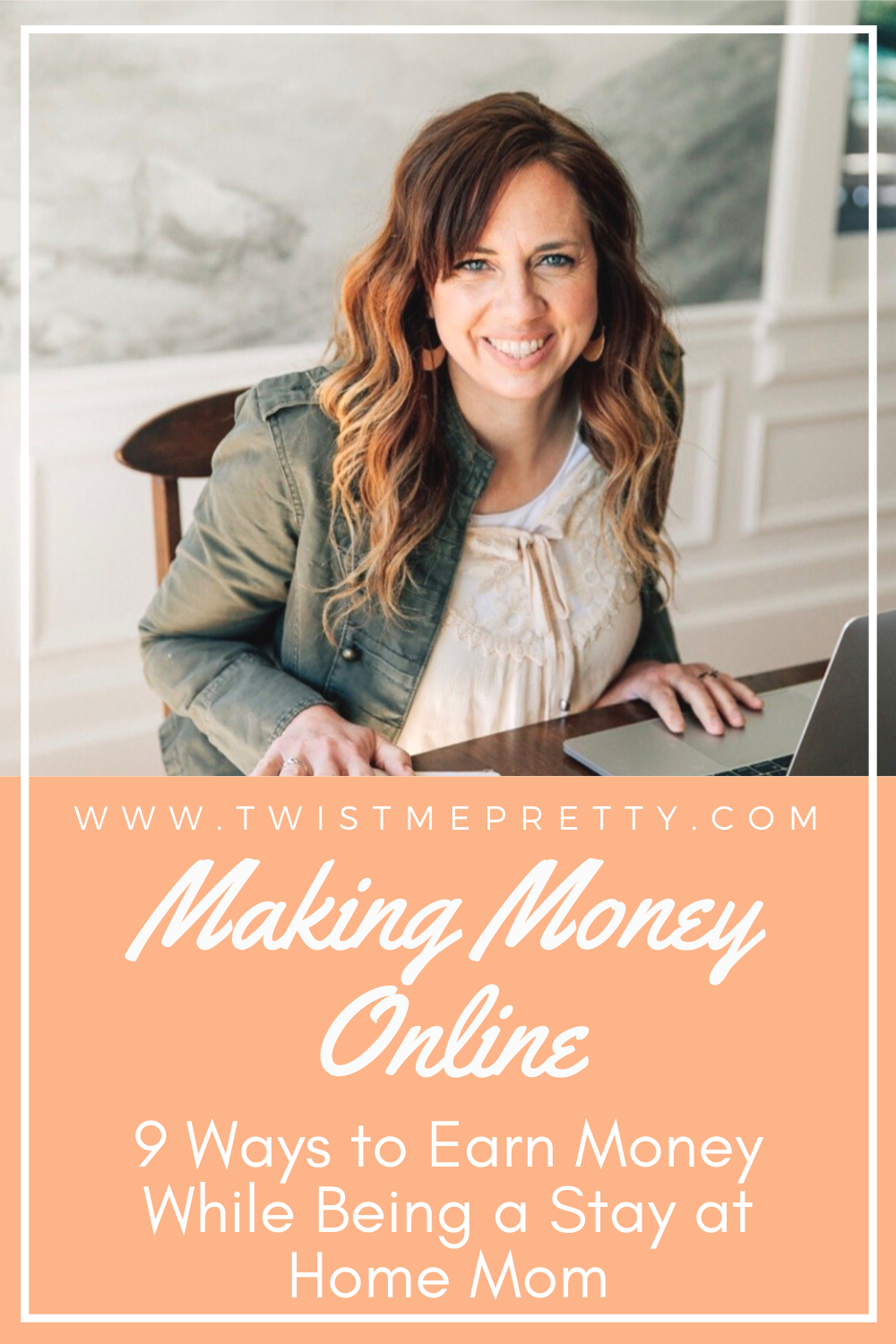 Making Money Online- 9 ways to earn money while being a stay at home mom. www.TwistMePretty.com