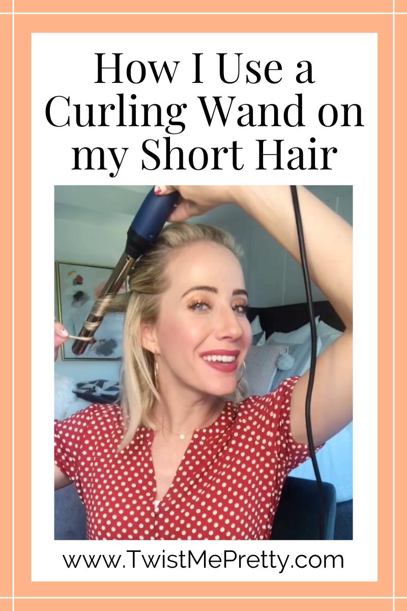 How I Use a Curling Wand on my Short Hair www.TwistMePretty.com