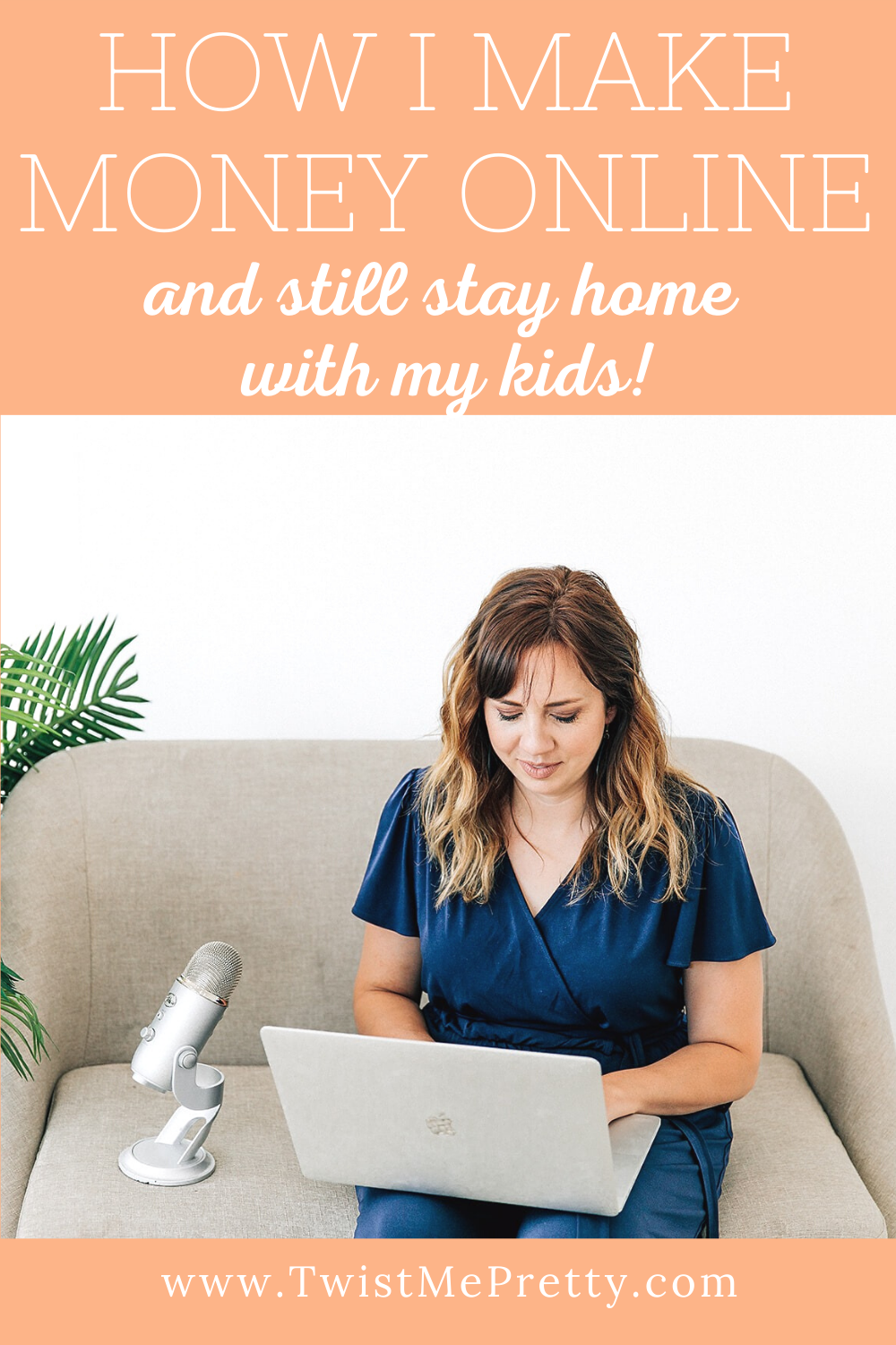 How I make money online and still stay home with my kids. www.TwistMePretty.com