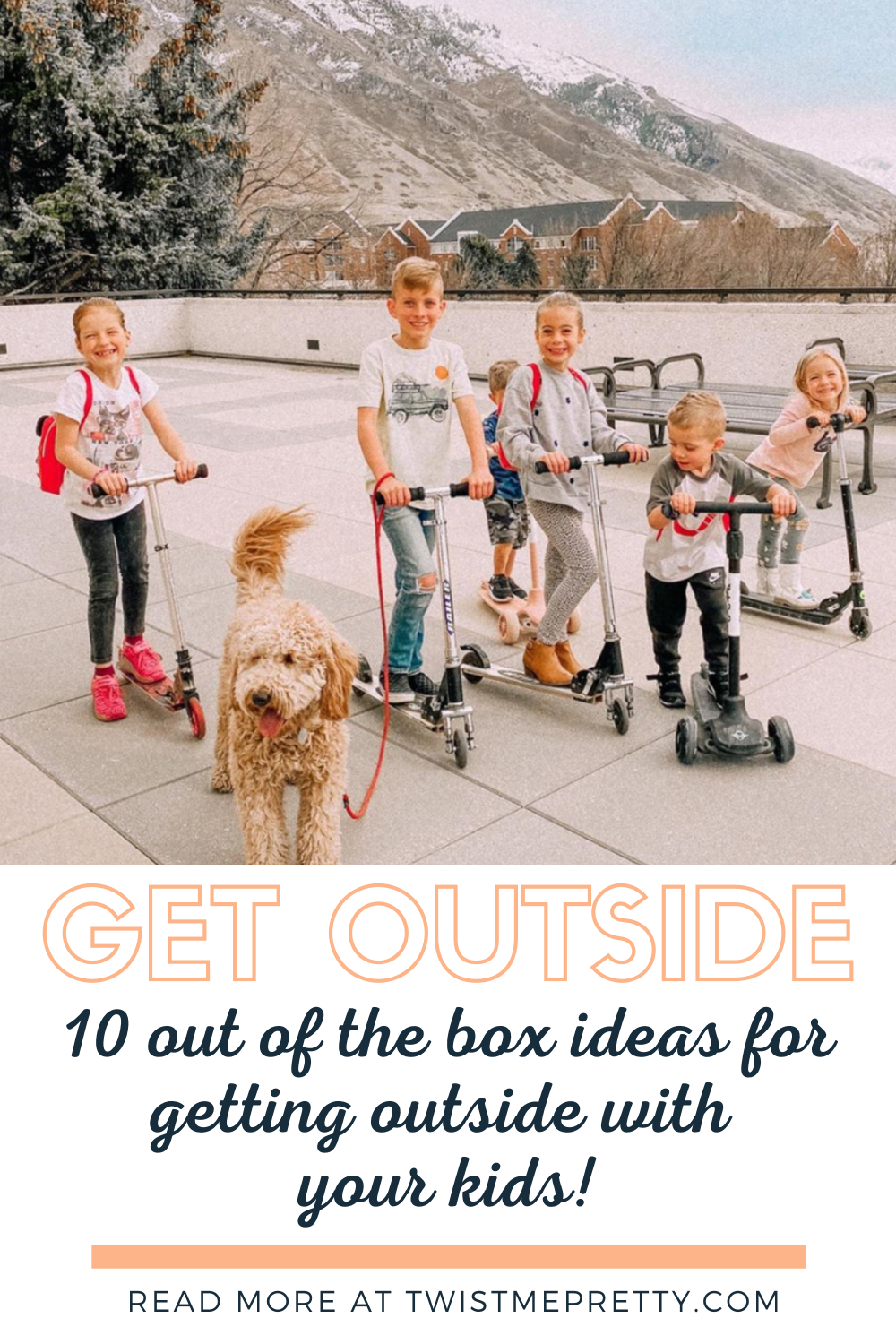 Get Outside- 10 out of the box ideas for getting outside with your kids! www.twistmepretty.com