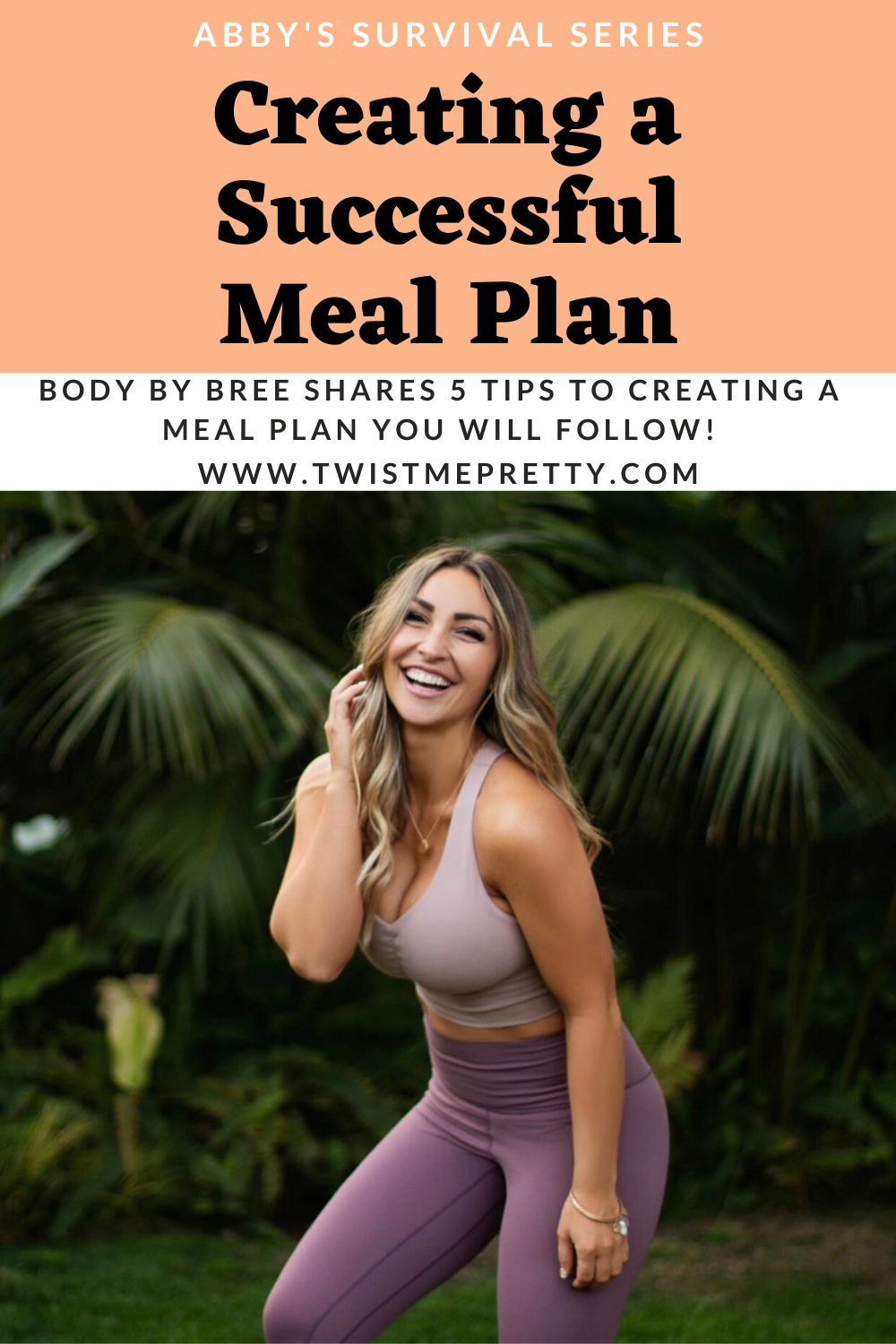 Abby's Survival Series-- Creating a Successful Meal Plan by Body By Bree. www.TwistMePretty.com