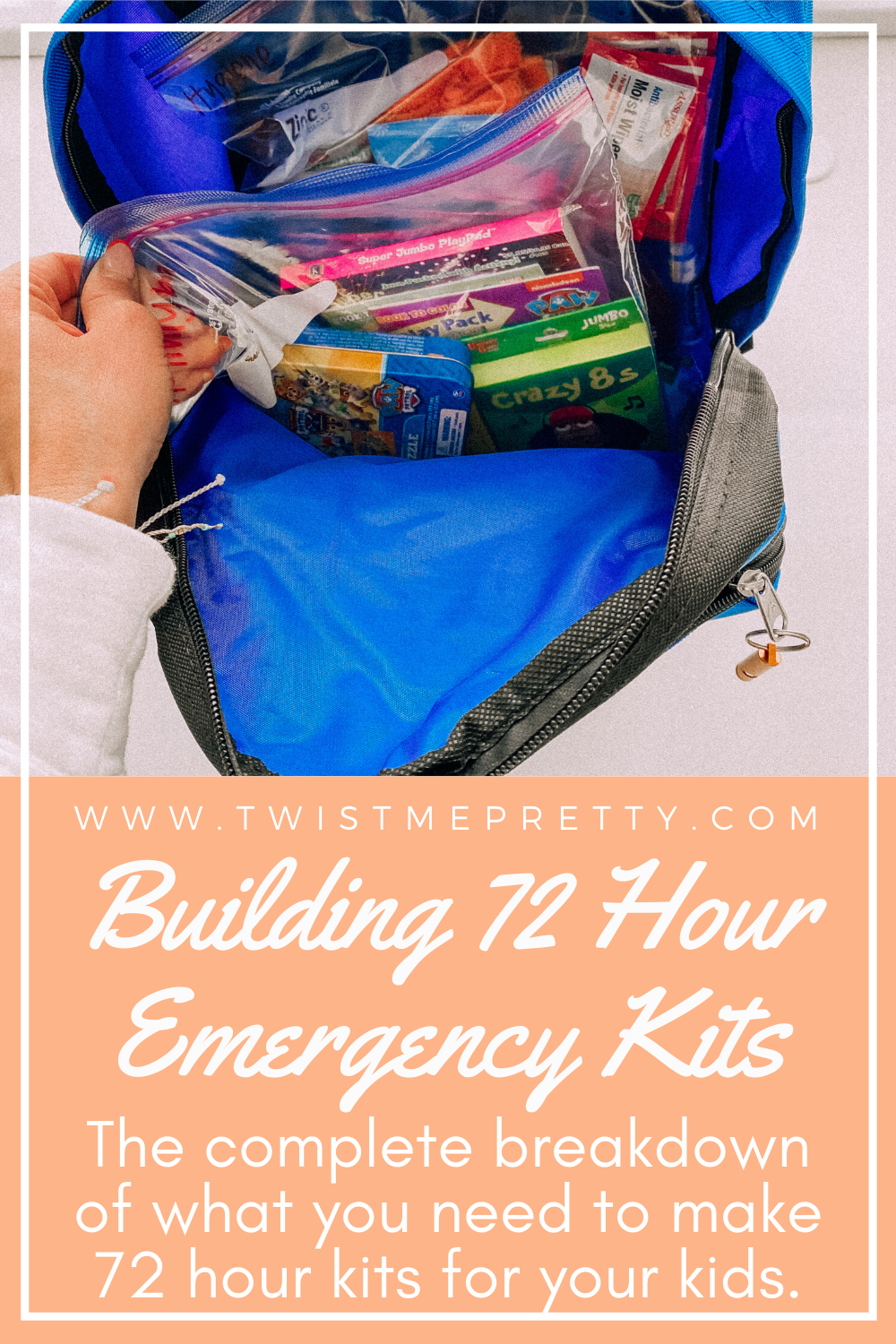 Building 72 hour emergency kits for your kids. What you need to include! www.twistmepretty.com