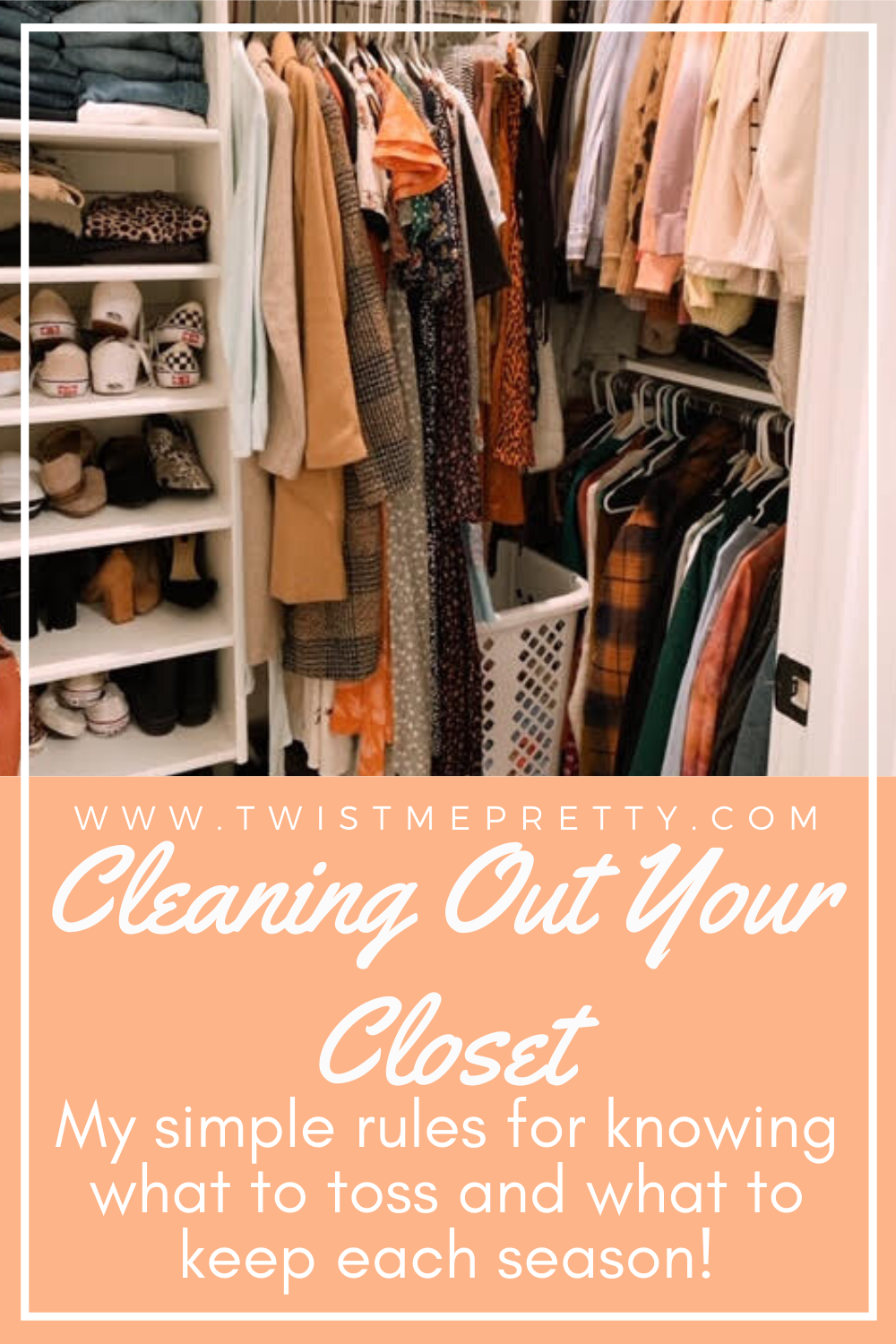 Cleaning Out Your Closet- My simple rules for knowing what to toss and what to keep each season! www.twistmepretty.com