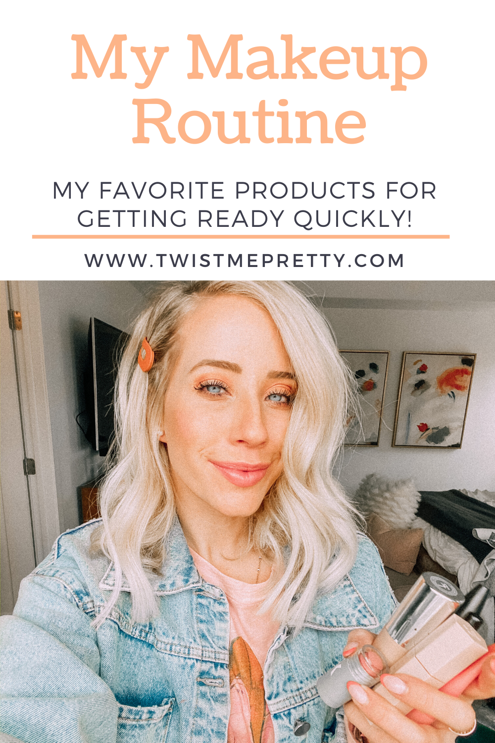 My Makeup Routine- my favorite products for getting ready quickly! www.twistmepretty.com