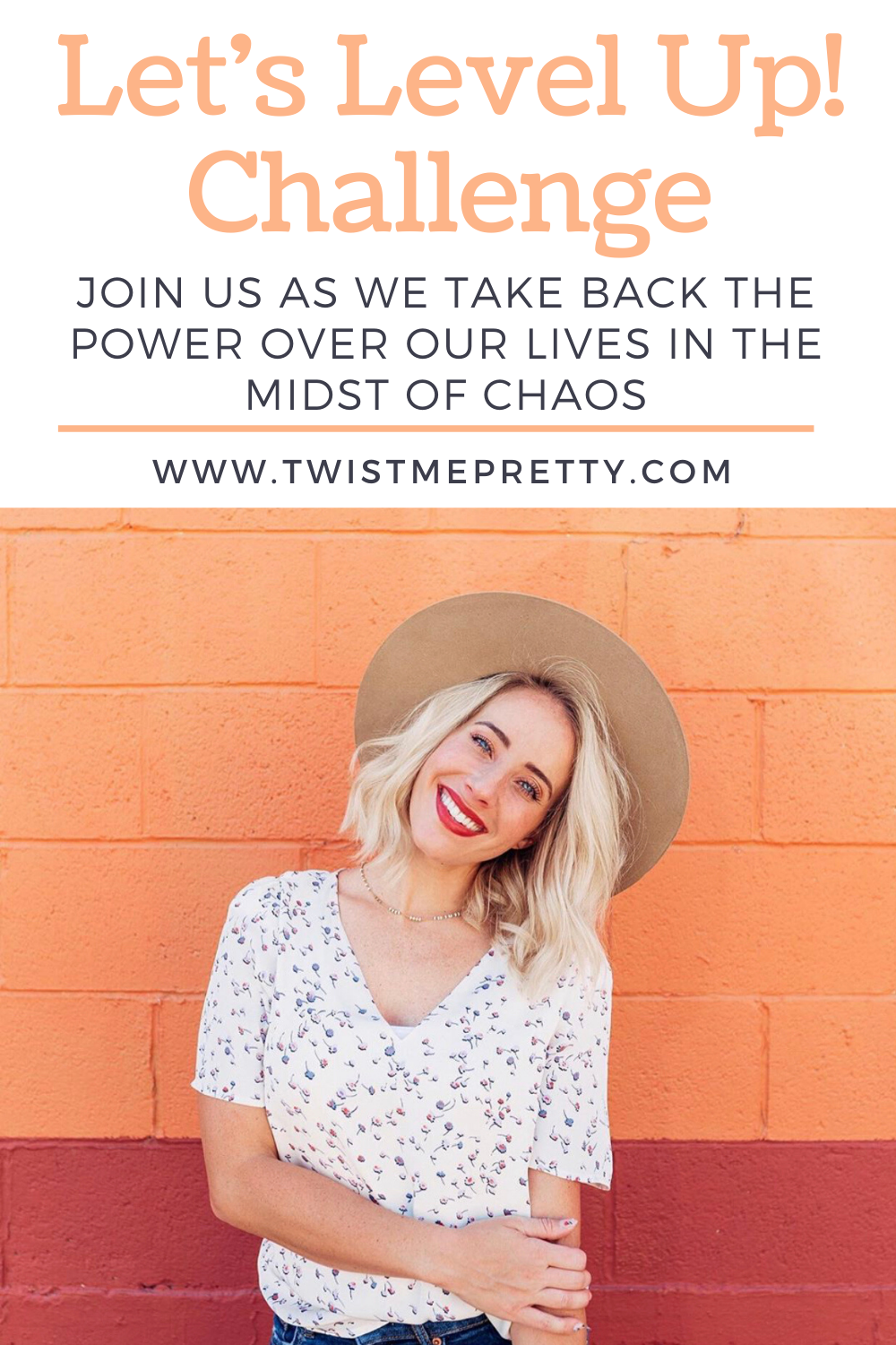 Let's Level Up! A 30 Day Challenge to take back the power and control over our lives in the midst of chaos. www.twistmepretty.com