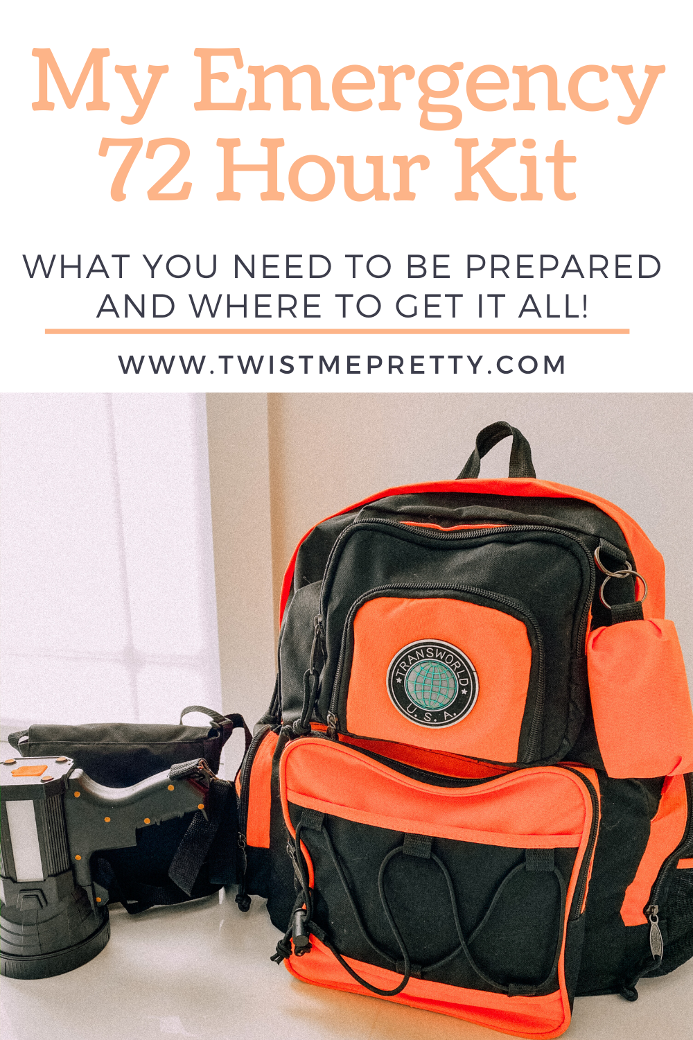 My Emergency 72 Hour Kit. What you should pack in yours. www.twistmepretty.com