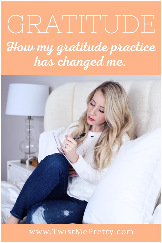 Gratitude- How my gratitude practice has changed me. www.twistmepretty.com