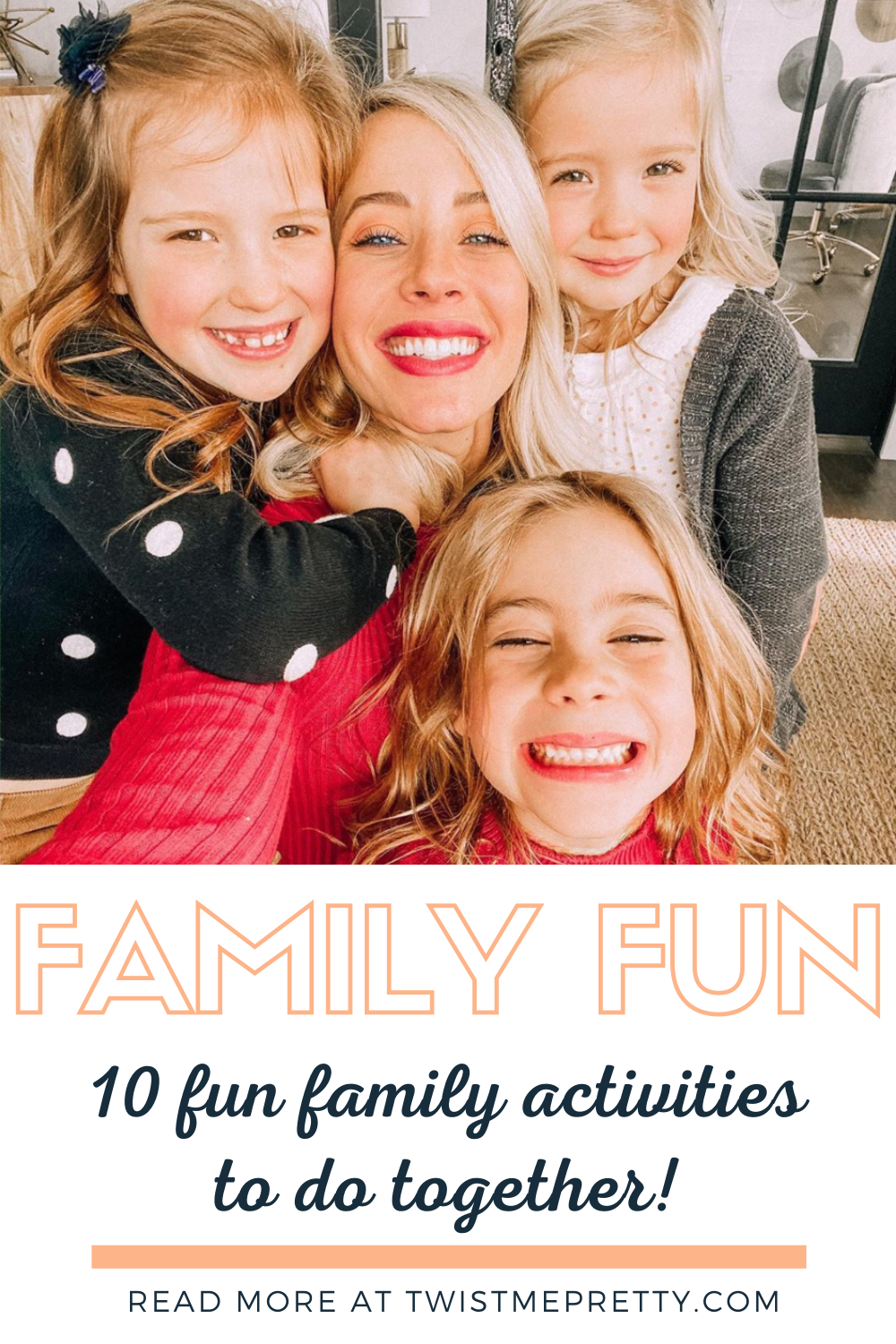 Family Fun- 10 fun family activities to do together! www.twistmepretty.com