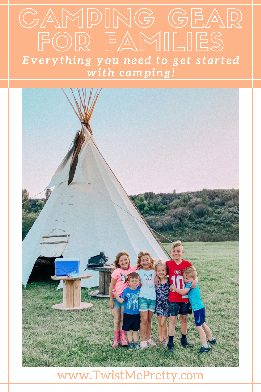 Camping Gear for Families- Everything you need to get started with camping. www.twistmepretty.com