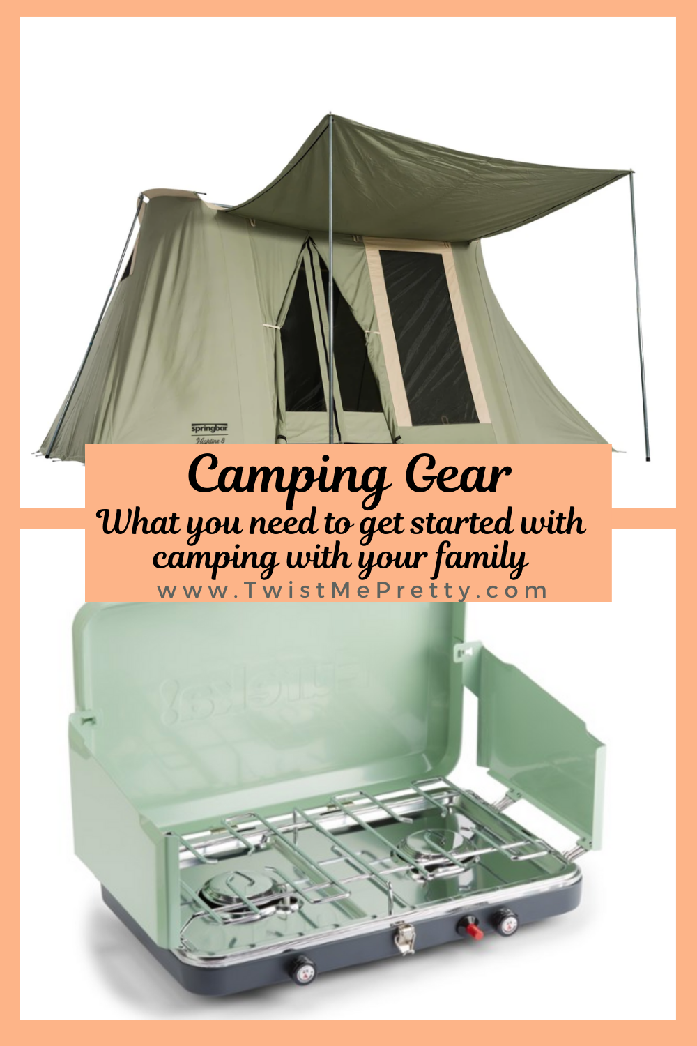 Camping Gear: What you need to get started with camping with your family. www.twistmepretty.com