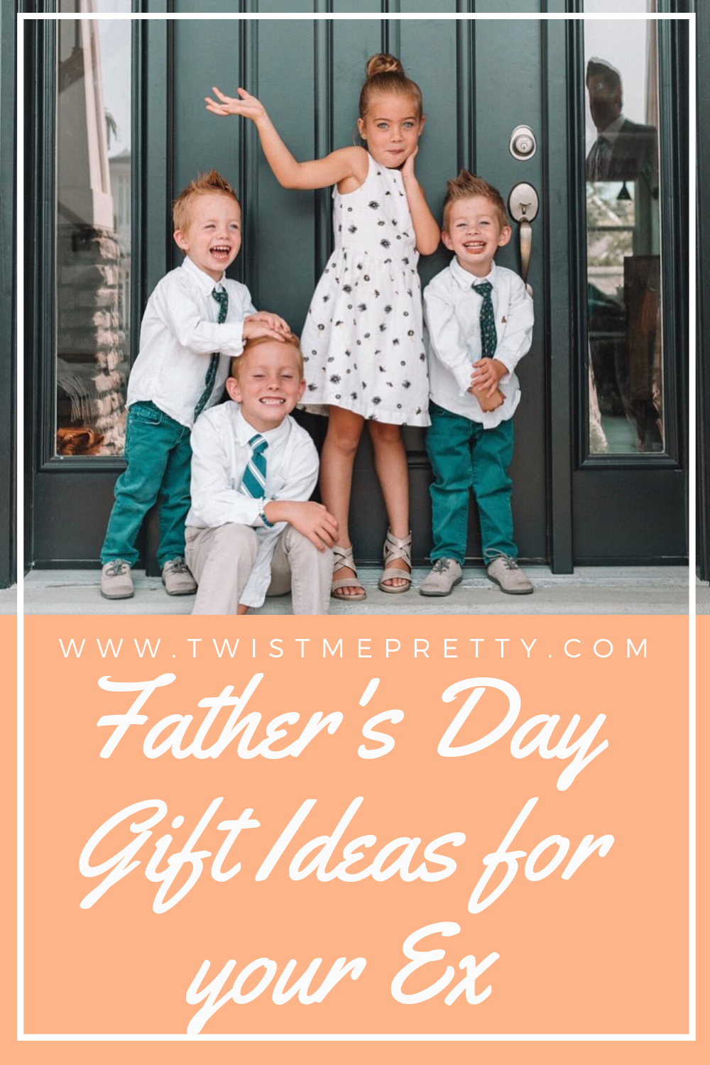Father's Day gift ideas for your Ex. www.Twistmepretty.com
