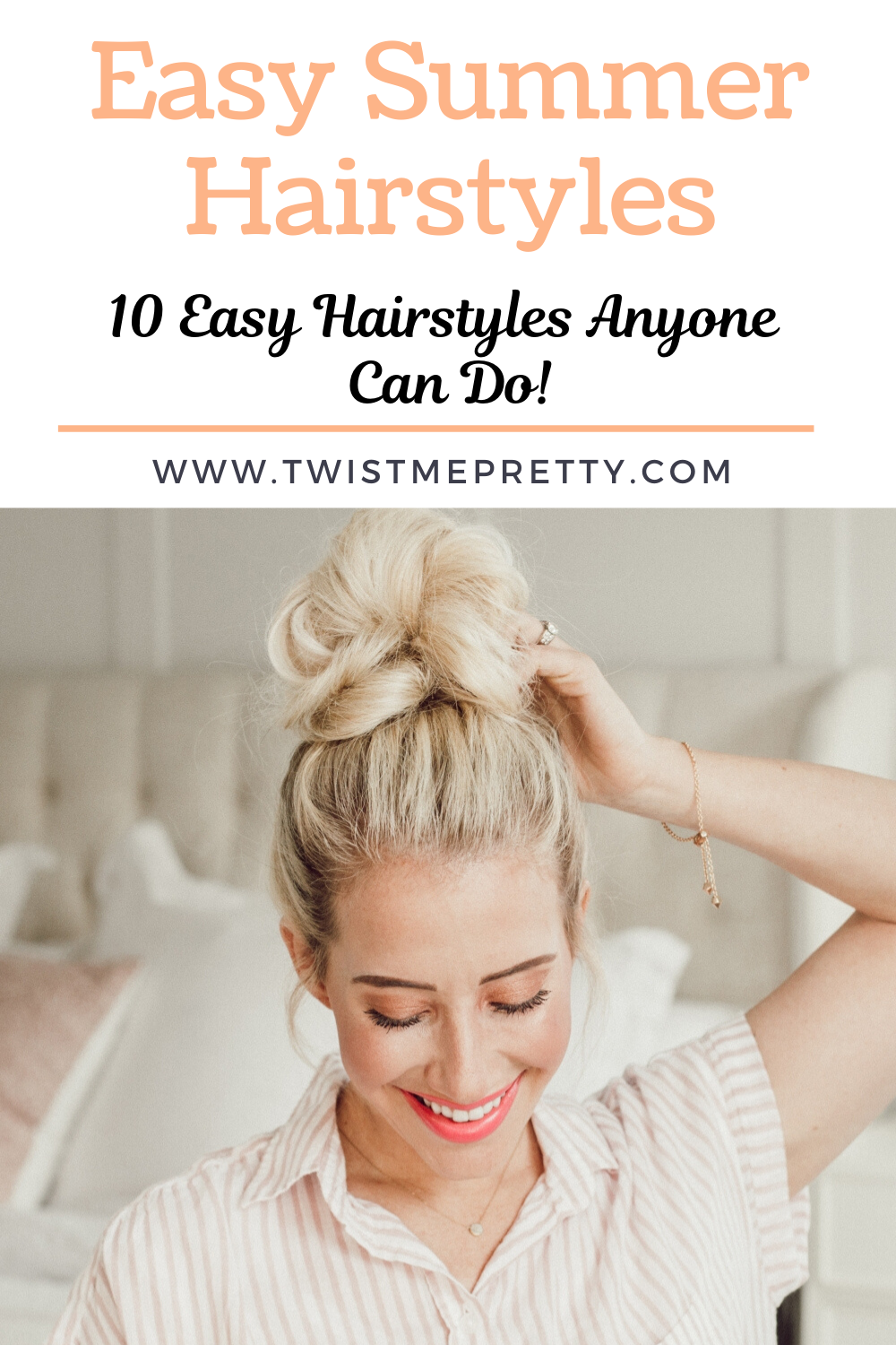 Easy Summer Hairstyles. 10 easy hairstyles anyone can do. www.twistmepretty.com