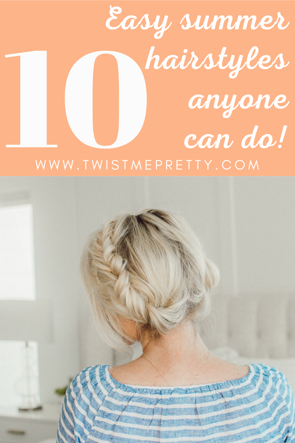 10 easy summer hairstyles anyone can do! www.twistmepretty.com