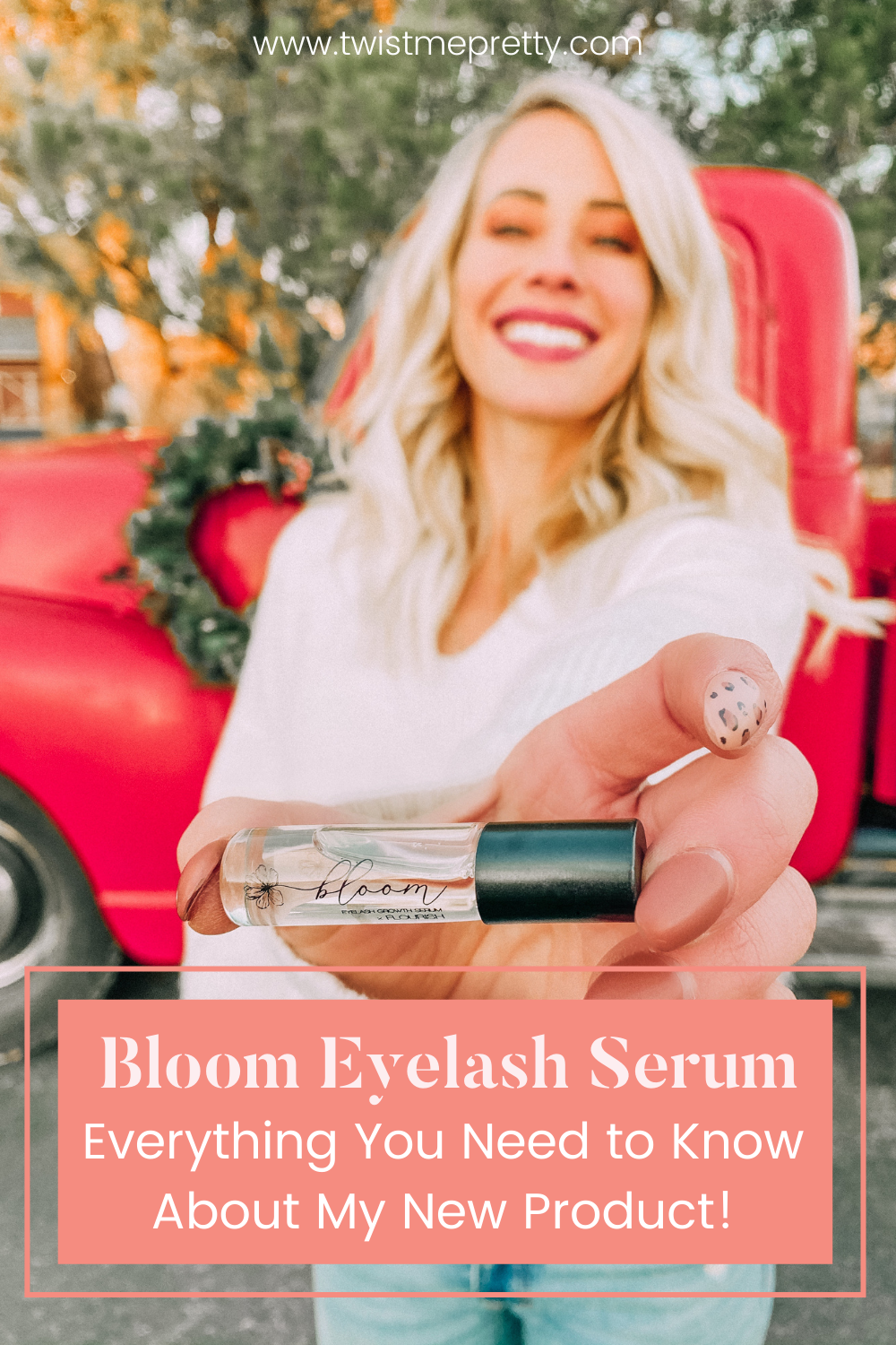 Bloom Eyelash Serum: Everything You Need to Know about this New Product www.twistmepretty.com
