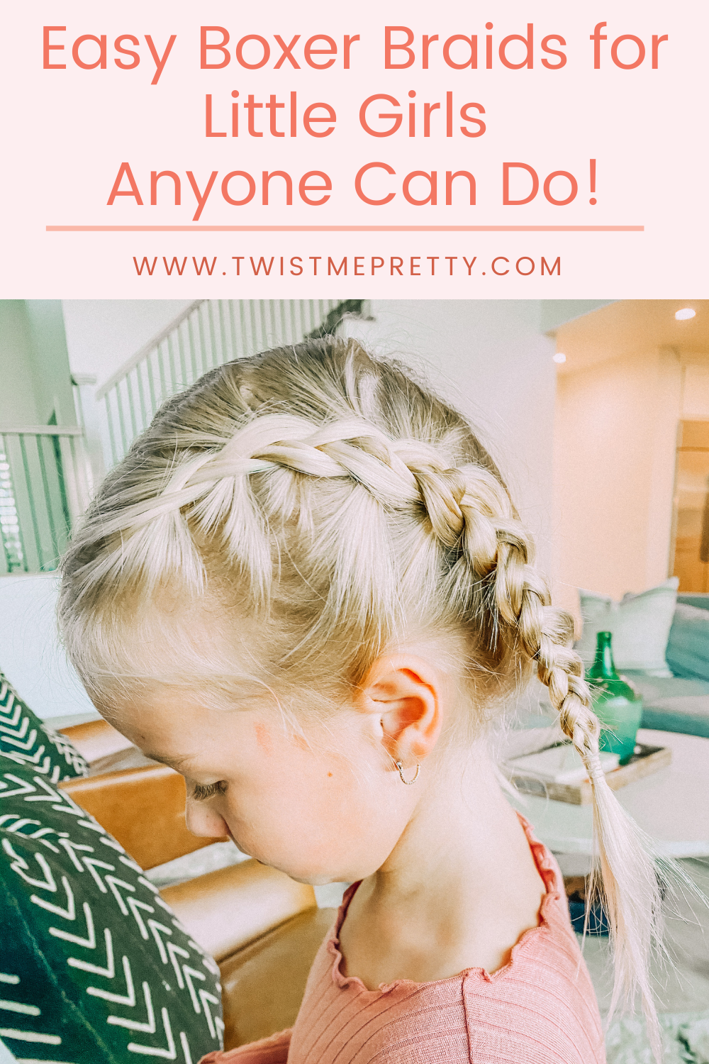 Easy Boxer Braids for Little Girls Anyone Can do! www.twistmepretty.com